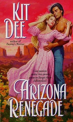 Arizona Renegade by Kit Dee