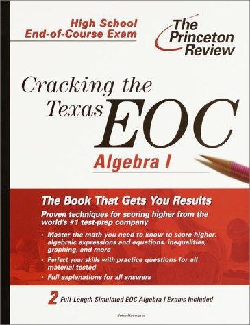 Cracking the Texas End-of-Course Algebra I by John Haumann