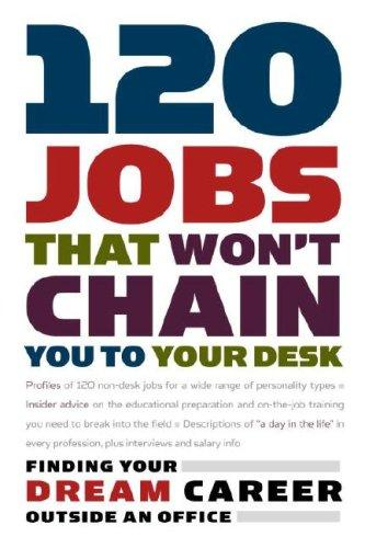 120 Jobs That Won't Chain You to Your Desk (Career Guides) by Princeton Review