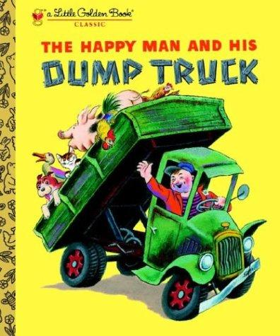 The Happy Man and His Dump Truck by Golden Books