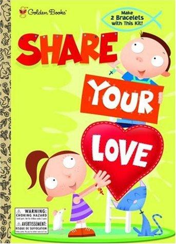Share Your Love (Color Plus Bracelet) by Golden Books