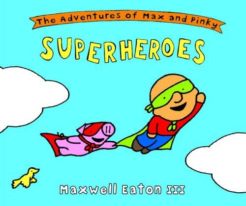 The Adventures of Max and Pinky by Maxwell Eaton