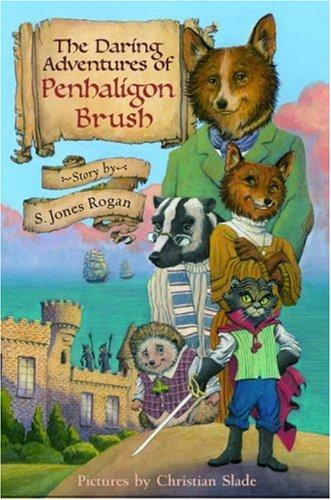 The Daring Adventures of Penhaligon Brush by Sally Jones Rogan, S. Jones Rogan