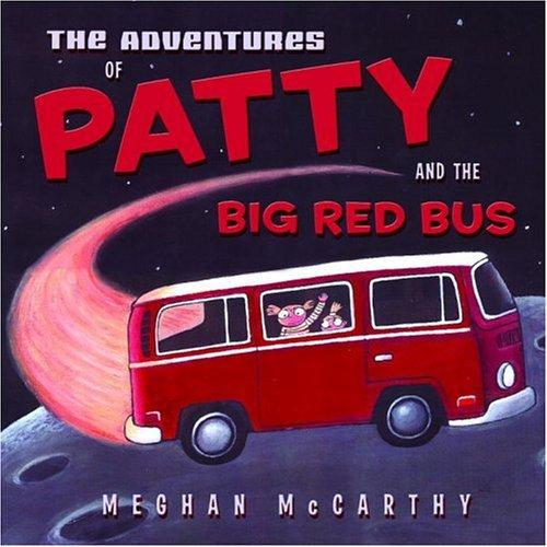 The adventures of Patty and the big red bus by Meghan McCarthy