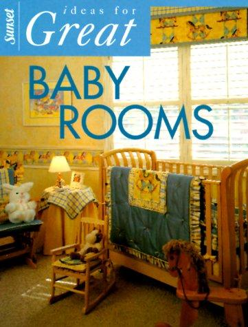 Sunset Ideas for Great Baby Rooms (Ideas for Great) by Christine Olson Gedye