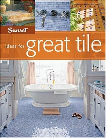 Sunset Ideas for Great Tile (Ideas for Great) by Josh Garskof