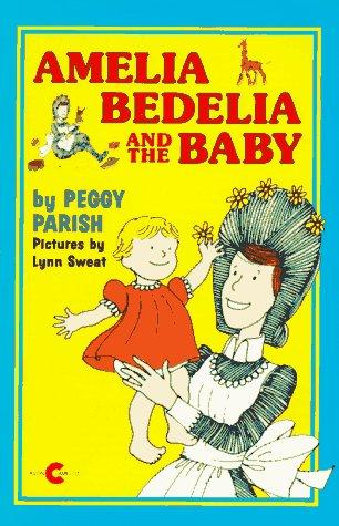 Amelia Bedelia and the Baby (Amelia Bedelia (HarperCollins Paperback)) by Peggy Parish