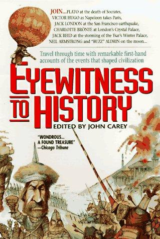 Eyewitness to History by John Carey