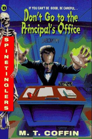 Don't Go to the Principal's Office (Spinetinglers) by M. T. Coffin