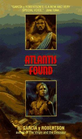 Atlantis Found by R. Garcia y Robertson
