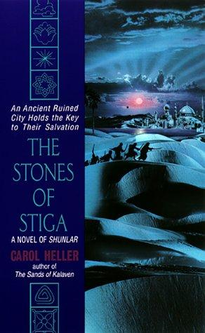 The Stones of Stiga (Shunlar Chronicles) by Carol Heller