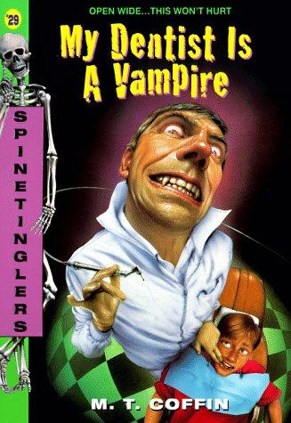 My Dentist Is a Vampire (Spinetingler) by M. T. Coffin