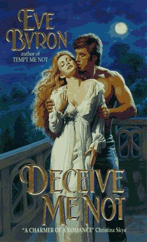 Deceive Me Not by Eve Byron