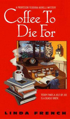 Coffee to die for by Linda French, Linda Mariz