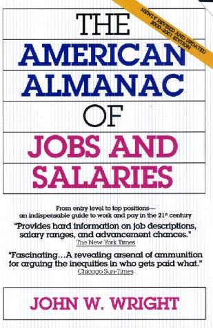 The American Almanac of Jobs and Salaries by John W. Wright