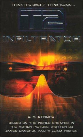 T2:Infiltrator by S. M. Stirling
