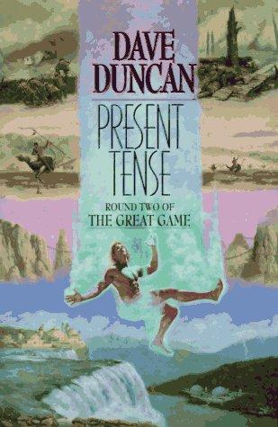 Present tense by Dave Duncan