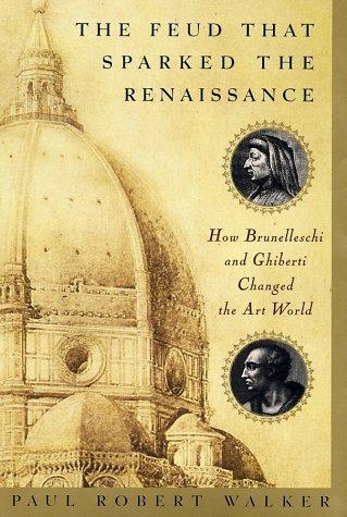 The Feud That Sparked the Renaissance by Paul Robert Walker