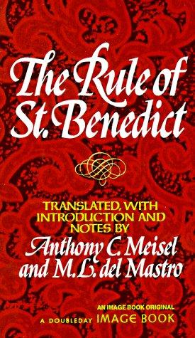 The Rule of Saint Benedict (An Image Book Original) by Anthony C. Meisel