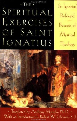 Spiritual Exercises of Saint Ignatius by Anthony Mottola, Saint Ignatius of Loyola