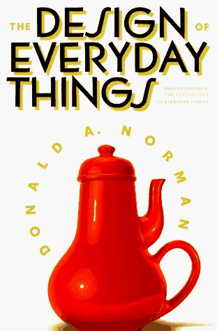 The psychology of everyday things by Donald A. Norman