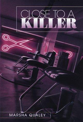 Close to a killer by Marsha Qualey